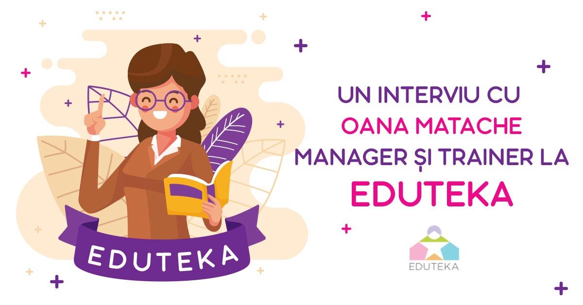 Eduteka - Interviu cu Oana Matache Eduteka Buzau