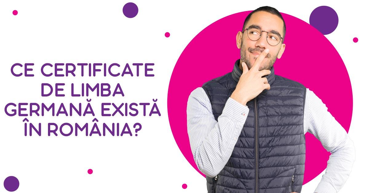 Ce certificate de limba germană există în România?